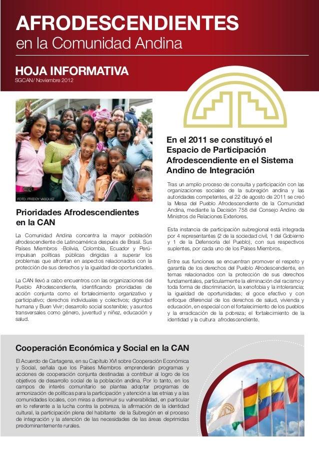 AFRODESCENDIENTES en la Comunidad Andina HOJA INFORMATIVA SGCAN/ Noviembre 2012  En el 2011 se constituyó el Espacio de Pa...