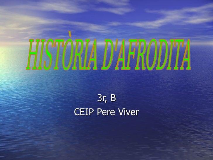 3r, B CEIP Pere Viver HISTÒRIA D'AFRODITA