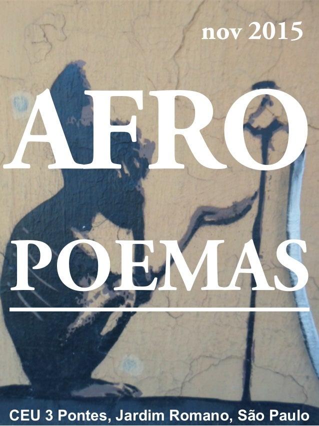 CEU 3 Pontes, Jardim Romano, São Paulo POEMAS nov 2015 AFRO ________
