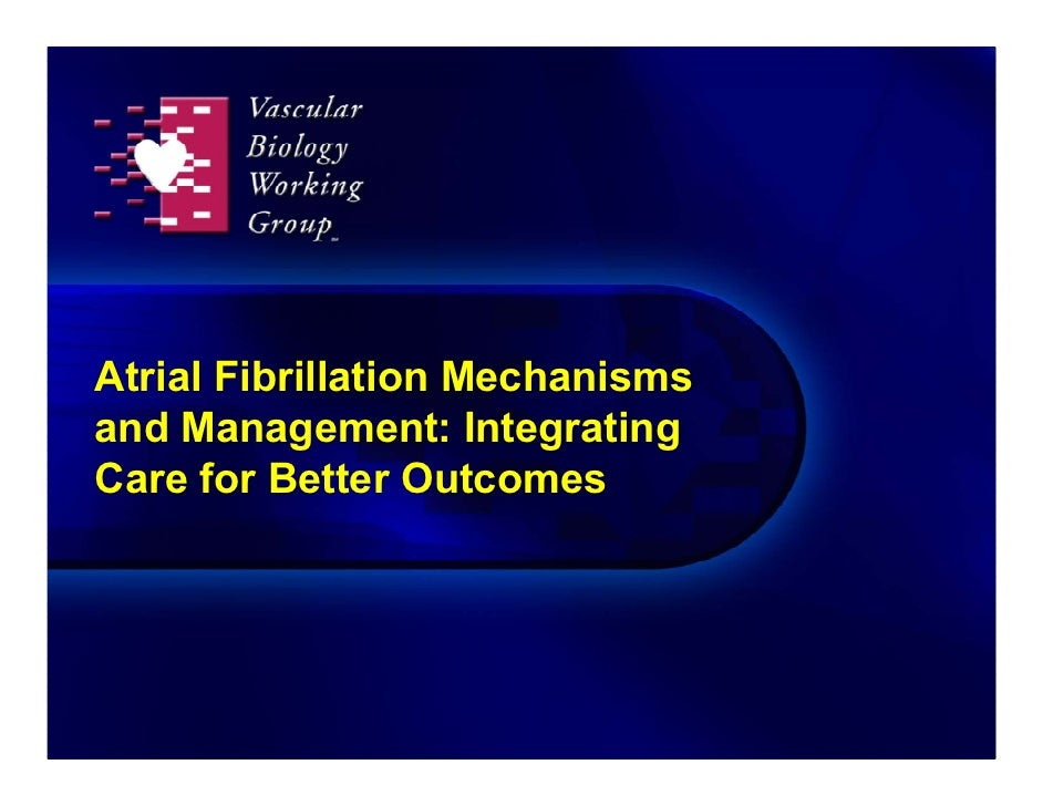 Atrial Fibrillation Mechanisms and Management: Integrating Care for Better Outcomes