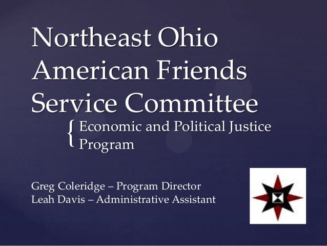Northeast OhioAmerican FriendsService Committee      {   Economic and Political Justice          ProgramGreg Coleridge – P...