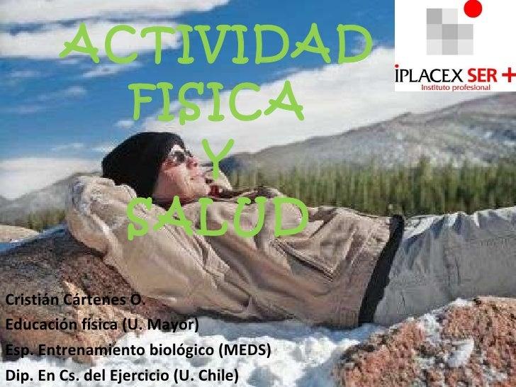 Cristián Cártenes O. Educación física (U. Mayor) Esp. Entrenamiento biológico (MEDS) Dip. En Cs. del Ejercicio (U. Chile) ...