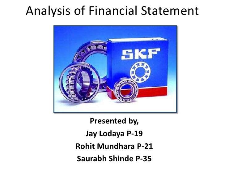 Analysis of Financial Statement<br />Presented by,<br />Jay Lodaya P-19<br />RohitMundhara P-21<br />SaurabhShinde P-35<br />