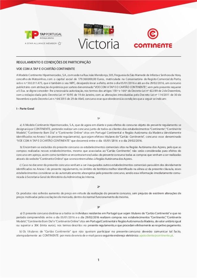REGULAMENTO E CONDIÇÕES DE PARTICIPAÇÃO VOE COM ATAP E O CARTÃO CONTINENTE A Modelo Continente Hipermercados, S.A., com se...