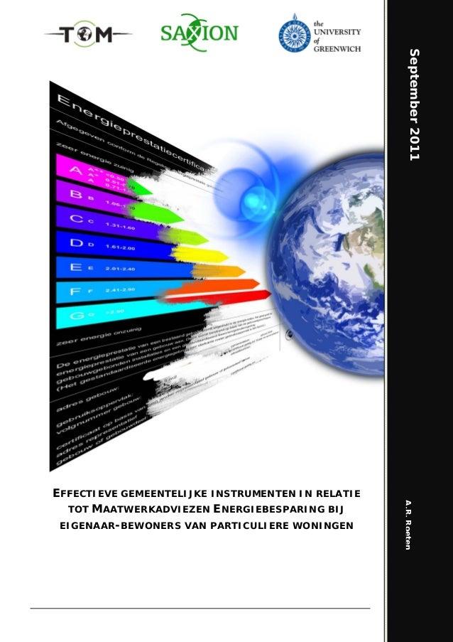 A.R.Roeten September2011 EFFECTIEVE GEMEENTELIJKE INSTRUMENTEN IN RELATIE TOT MAATWERKADVIEZEN ENERGIEBESPARING BIJ EIGENA...