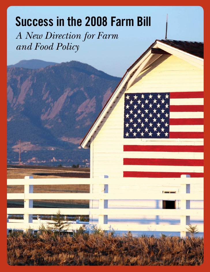 Success in the 2008 Farm Bill A New Direction for Farm and Food Policy                                Summer 2008  A m e r...