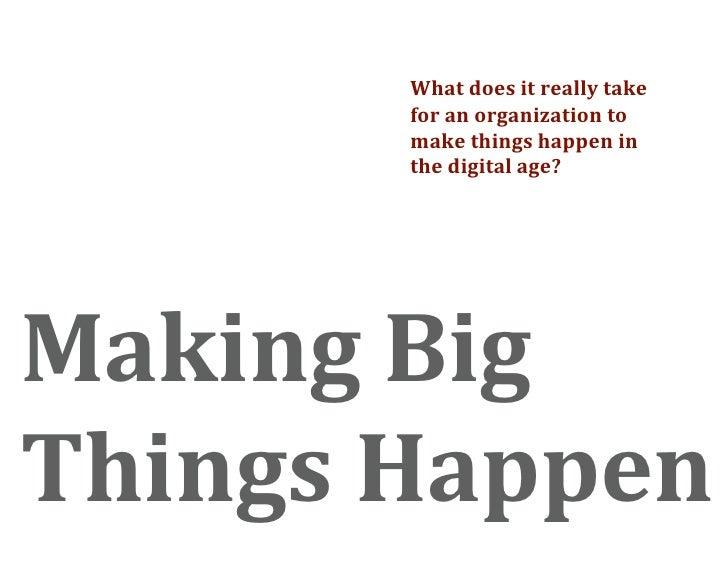 Whatdoesitreallytake        foranorganizationto        makethingshappenin        thedigitalage?     Making...