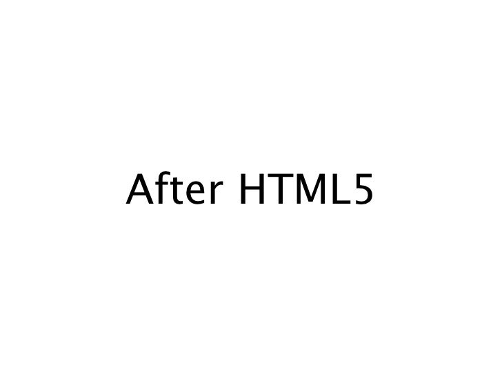 After HTML5