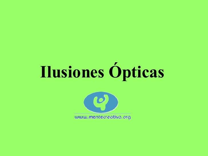 <ul><li>Ilusiones Ópticas </li></ul>