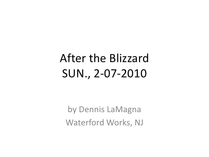 After the BlizzardSUN., 2-07-2010<br />by Dennis LaMagna<br />Waterford Works, NJ<br />