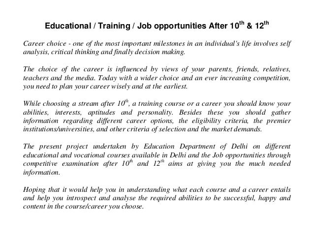 Educational / Training / Job opportunities After 10th& 12thCareer choice - one of the most important milestones in an indi...