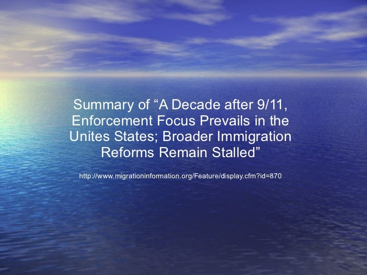 "Summary of ""A Decade after 9/11, Enforcement Focus Prevails in the Unites States; Broader Immigration Reforms Remain Stall..."