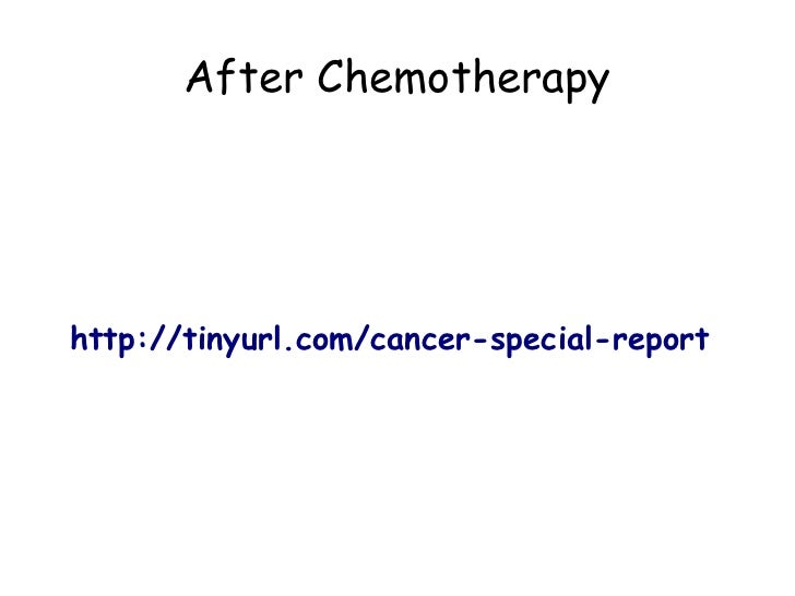 After Chemotherapyhttp://tinyurl.com/cancer-special-report
