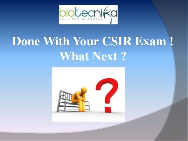 After csir exam - Tips & Strategies - What to Do