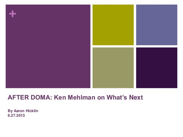 + AFTER DOMA: Ken Mehlman on What's Next By Aaron Hicklin 6.27.2013