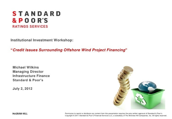 "Institutional Investment Workshop:""Credit Issues Surrounding Offshore Wind Project Financing"" Michael Wilkins Managing Dir..."