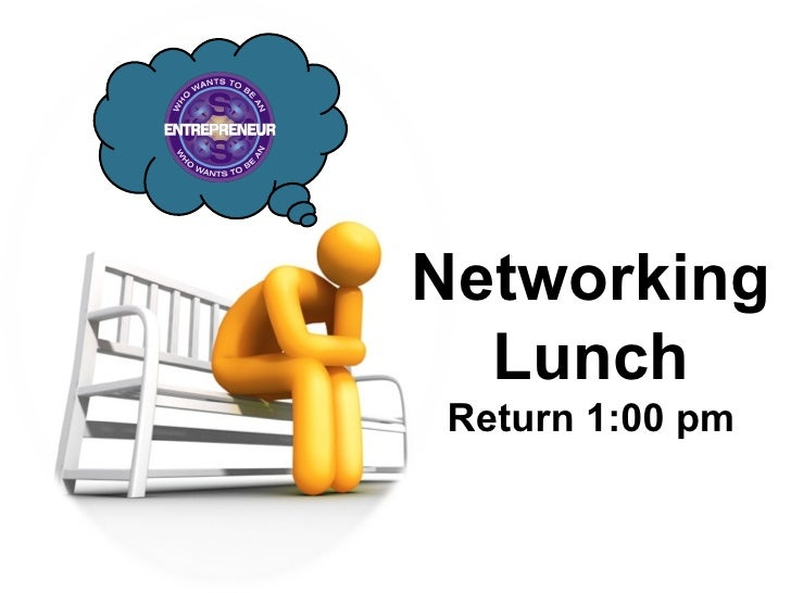 Networking Lunch Return 1:00 pm
