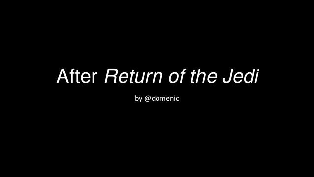 After Return of the Jedi