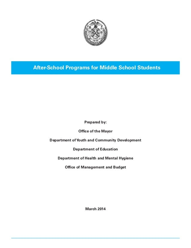 After-School Programs for Middle School Students  Prepared by: Office of the Mayor Department of Youth and Community Devel...