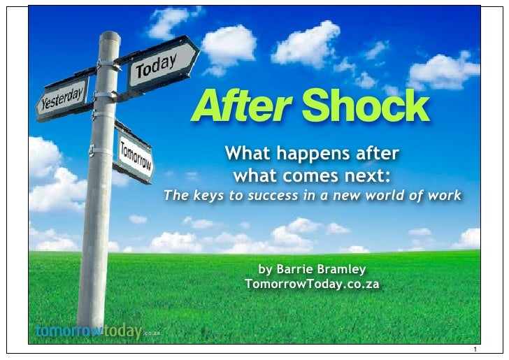 After Shock                  What happens after                  what comes next:          The keys to success in a new wo...