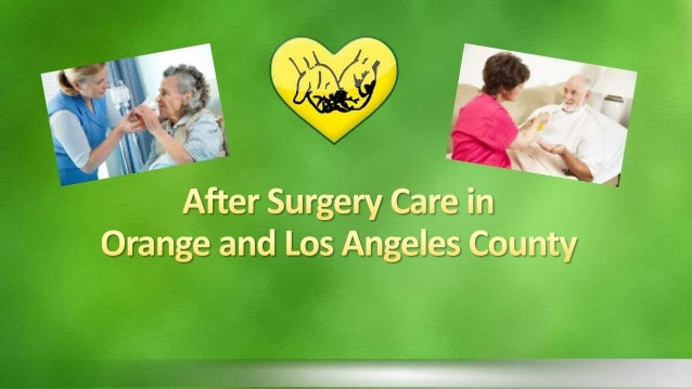 After Surgery Care in Orange and Los Angeles County