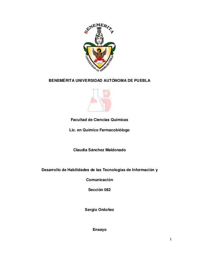 BENEMÉRITA UNIVERSIDAD AUTÓNOMA DE PUEBLA  Facultad de Ciencias Químicas Lic. en Químico Farmacobiólogo  Claudia Sánchez M...