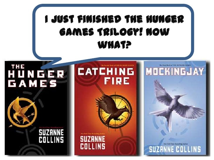 I Just finished the Hunger   Games Trilogy! Now           what?