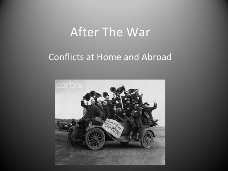 After The War Conflicts at Home and Abroad