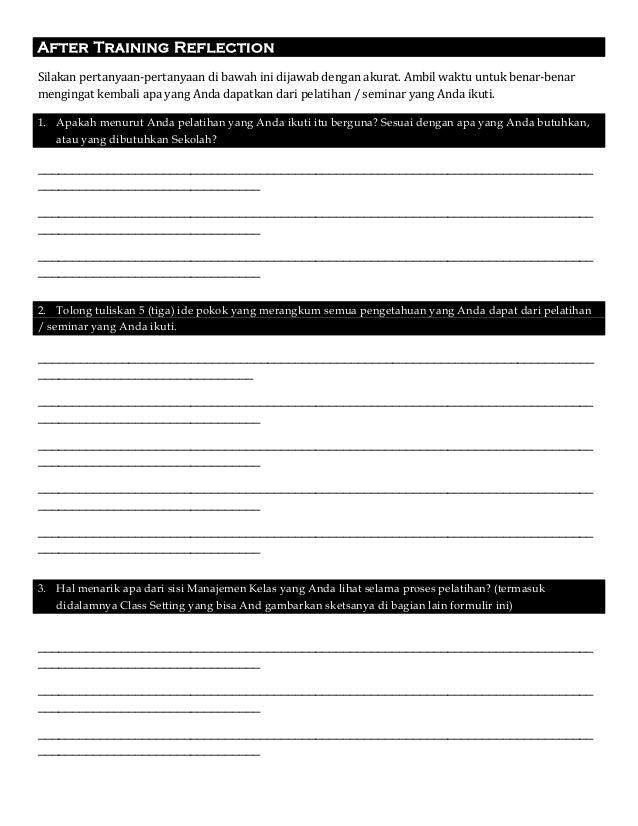 After Training Reflection Silakan pertanyaan-pertanyaan di bawah ini dijawab dengan akurat. Ambil waktu untuk benar-benar ...