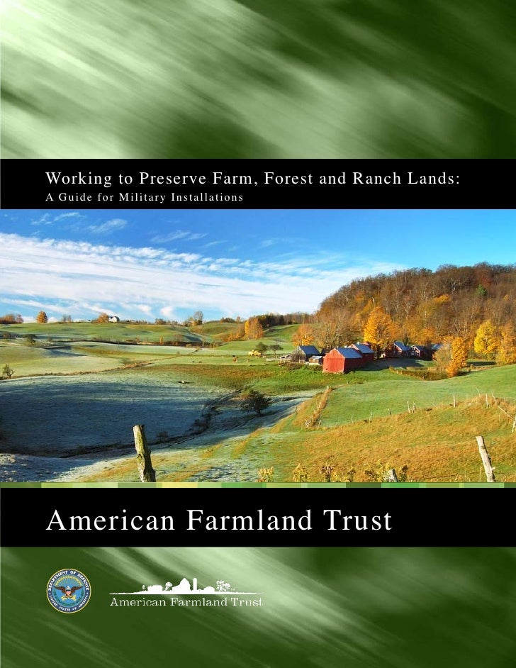 Working to Preserve Farm, Forest and Ranch Lands: A G u i d e f o r M i l i t a r y I n s t a l l a tions     American Far...