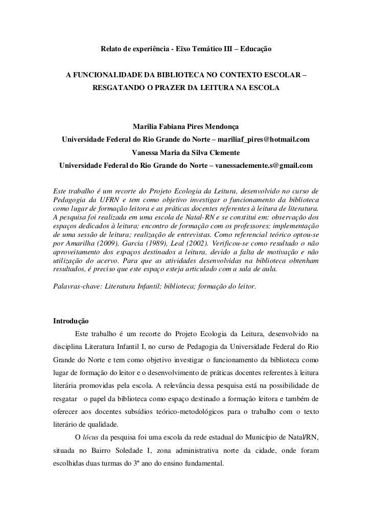 Relato de experiência - Eixo Temático III – Educação    A FUNCIONALIDADE DA BIBLIOTECA NO CONTEXTO ESCOLAR –             R...