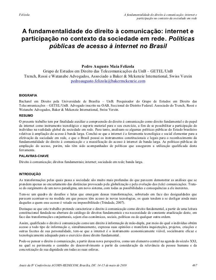 A fundamentalidade do direito à comunicação internet e participação no contexto da sociedade em rede políticas públicas de acesso à internet no brasil - Pedro Augusto Maia Felizola (2010)