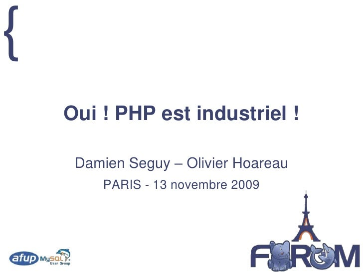 AFUP Forum PHP 2009 : Oui ! PHP est industriel !