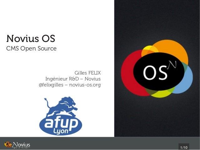 Novius OSCMS Open Source                          Gilles FELIX            Ingénieur R&D – Novius         @felixgilles – no...