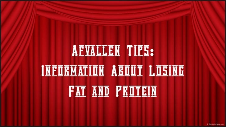Afvallen Tips Information About Losing Fat and Protein