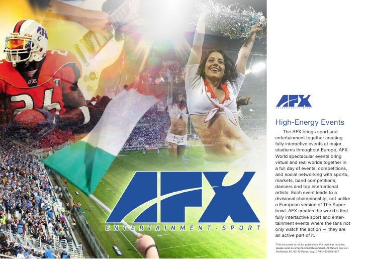 High-Energy Events     The AFX brings sport andentertainment together creatingfully interactive events at majorstadiums th...