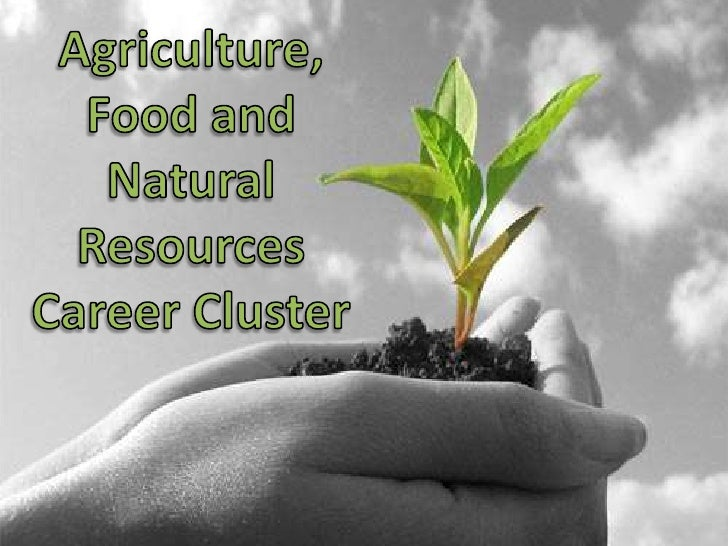 Agriculture, Food and Natural Resources Career Cluster<br />