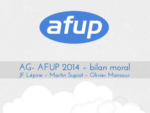 AG- AFUP 2014 – bilan moral JF Lépine – Martin Supiot – Olivier Mansour