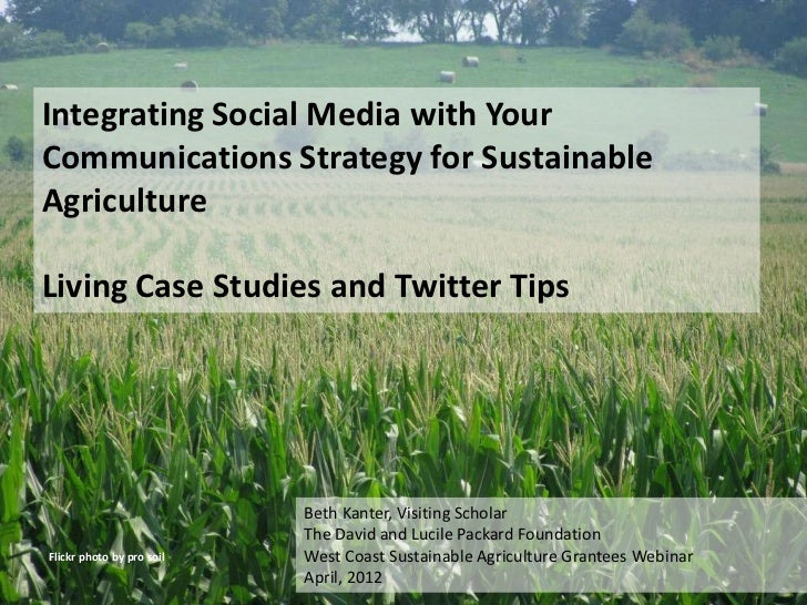 Integrating Social Media with YourCommunications Strategy for SustainableAgricultureLiving Case Studies and Twitter Tips  ...