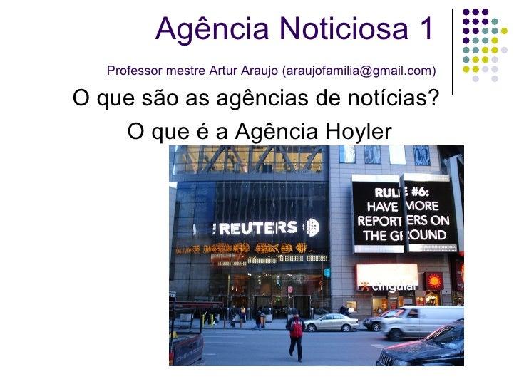 O que são as agências de notícias?  O que é a Agência Hoyler Agência Noticiosa 1   Professor mestre Artur Araujo (araujofa...