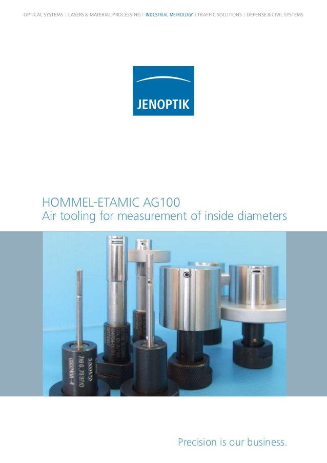 HOMMEL-ETAMIC AG100 Air tooling for measurement of inside diameters Precision is our business. OPTICAL SYSTEMS LASERS & MA...