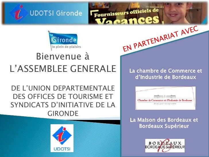 Bienvenue à L'ASSEMBLEE GENERALE           La chambre de Commerce et                                  d'Industrie de Borde...