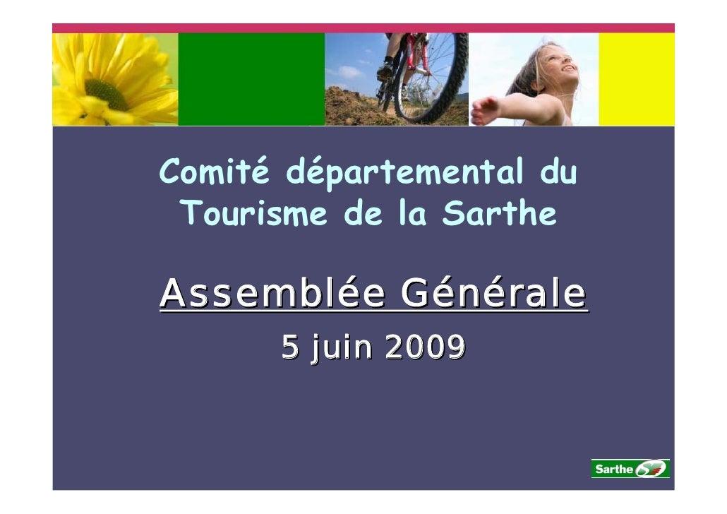 Comité départemental du  Tourisme de la Sarthe  Assemblée Générale       5 juin 2009