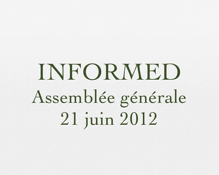 INFORMEDAssemblée générale   21 juin 2012