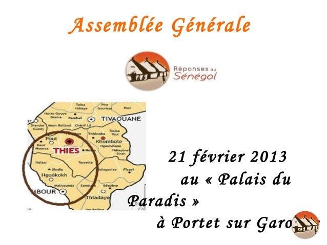 Assemblée Générale          21 février 2013           au «Palais du     Paradis»        à Portet sur Garonne