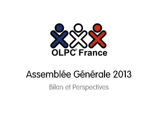 Assemblée Générale OLPC France 2013 Bilan Moral