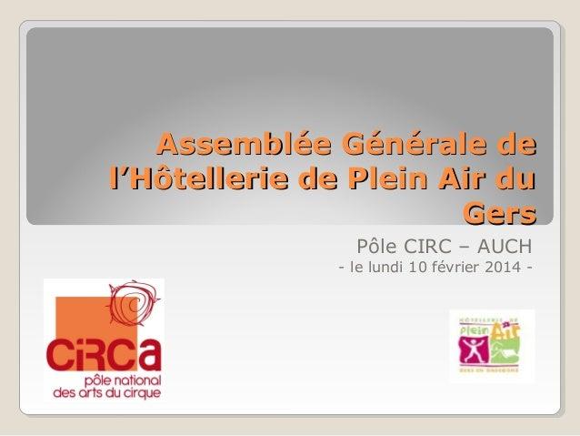 Assemblée Générale de l'Hôtellerie de Plein Air du Gers Pôle CIRC – AUCH  - le lundi 10 février 2014 -