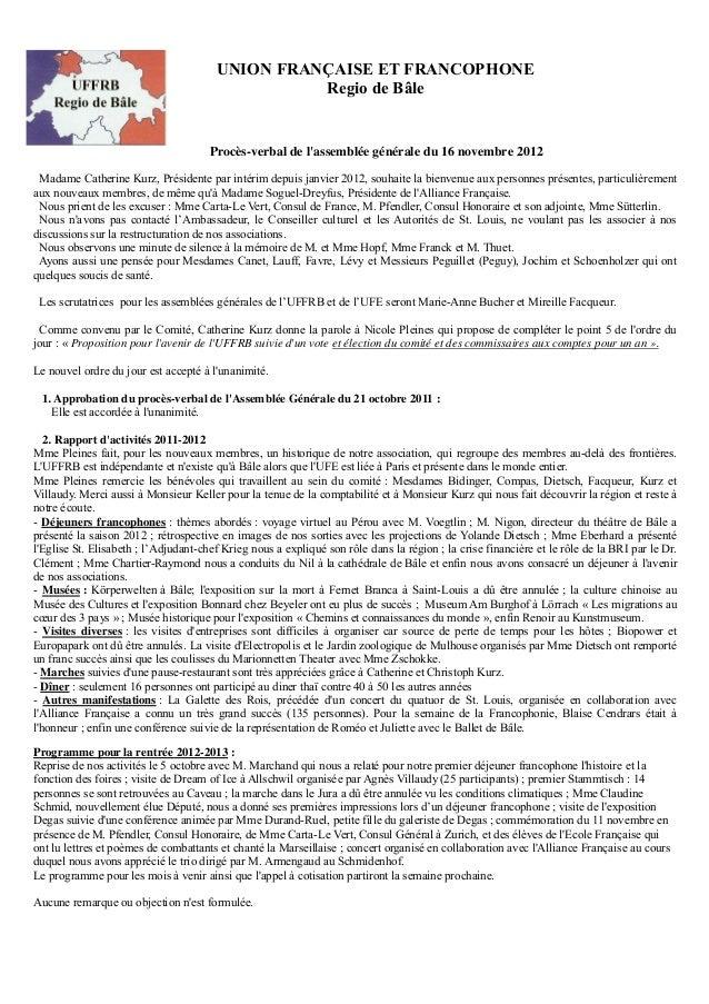 UNION FRANÇAISE ET FRANCOPHONE Regio de Bâle  Procès-verbal de l'assemblée générale du 16 novembre 2012 Madame Catherine K...