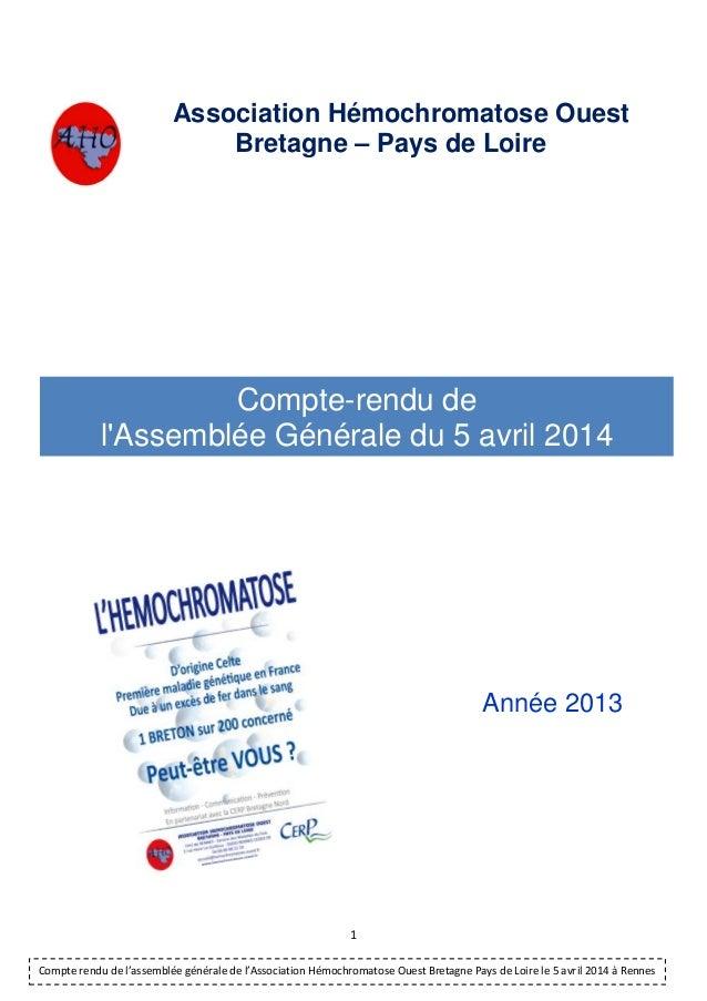 1 Compte rendu de l'assemblée générale de l'Association Hémochromatose Ouest Bretagne Pays de Loire le 5 avril 2014 à Renn...