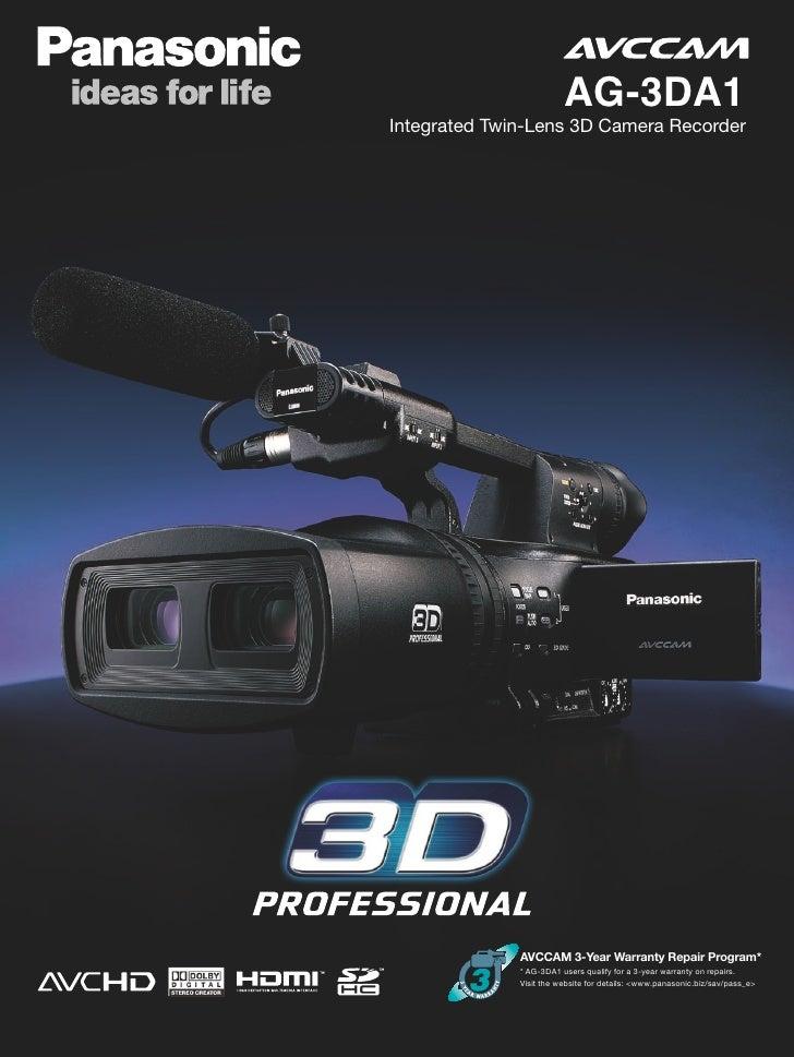 AG-3DA1Integrated Twin-Lens 3D Camera Recorder              AVCCAM 3-Year Warranty Repair Program*              * AG-3DA1 ...